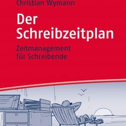 Dies ist eine Rezension des Buches Der Schreibzeitplan von Christian Wymann. Im Bild: Das Cover.